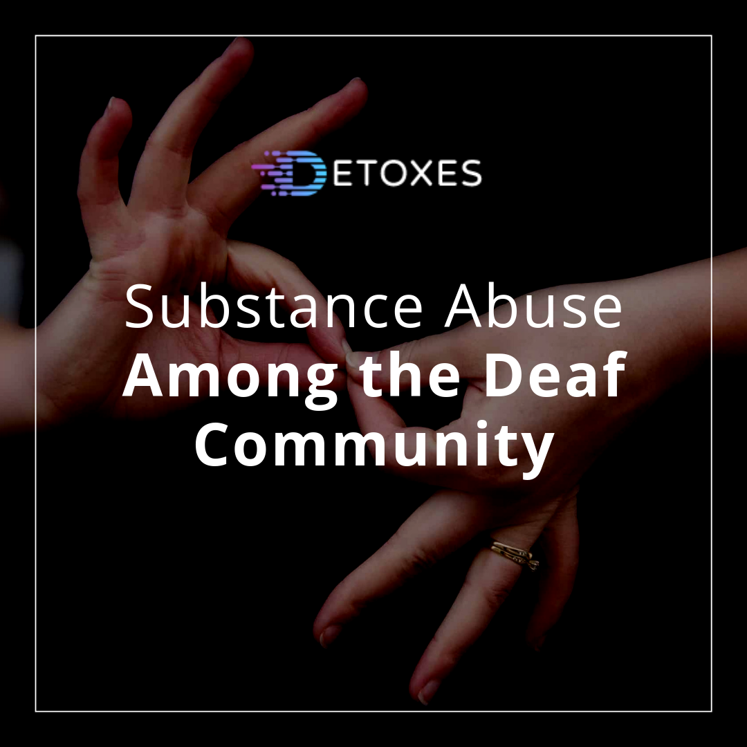 Substance Abuse Among the Deaf Community